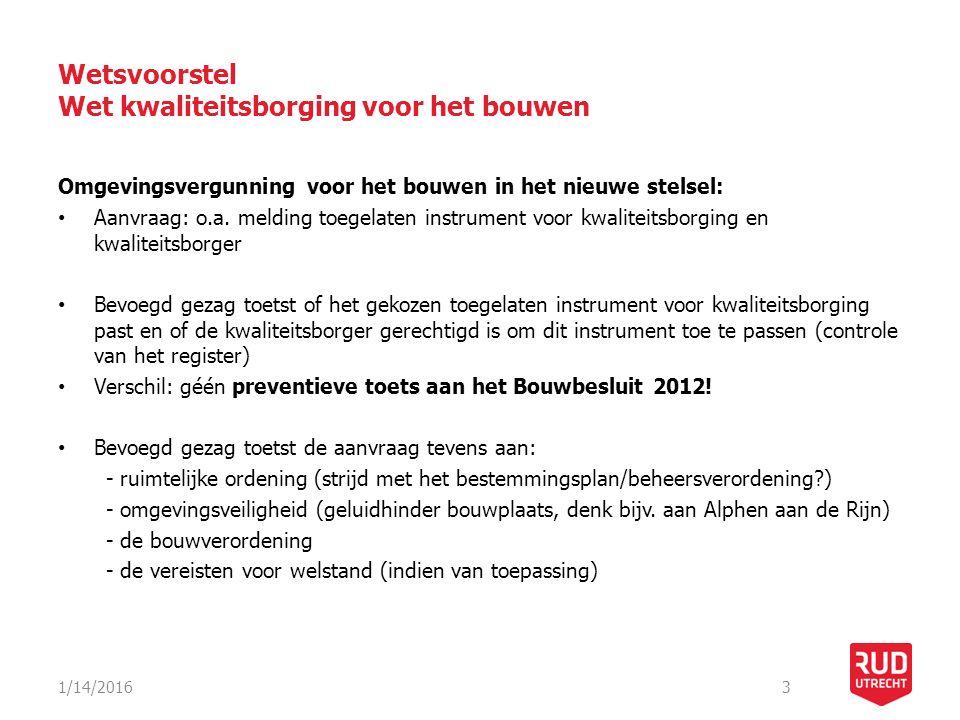 Wetsvoorstel Wet kwaliteitsborging voor het bouwen Inwerkingtreding: Diverse geplande data van inwerkingtreding circuleren (o.a.