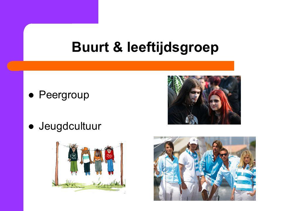 Buurt & leeftijdsgroep Peergroup Jeugdcultuur