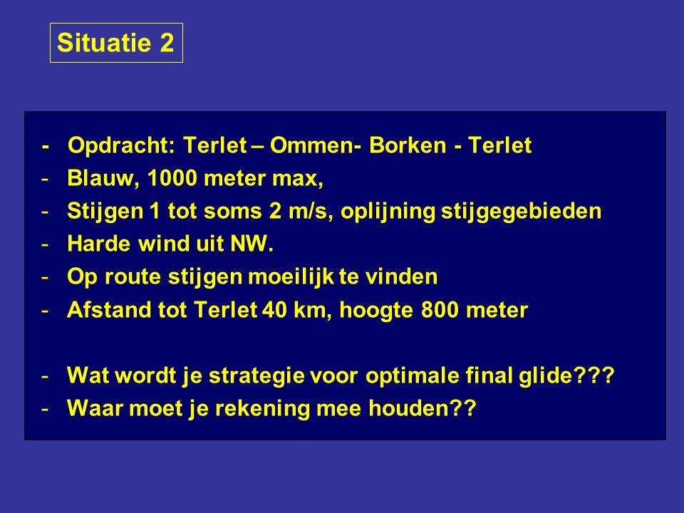 - Opdracht: Terlet – Ommen- Borken - Terlet -Blauw, 1000 meter max, -Stijgen 1 tot soms 2 m/s, oplijning stijgegebieden -Harde wind uit NW.