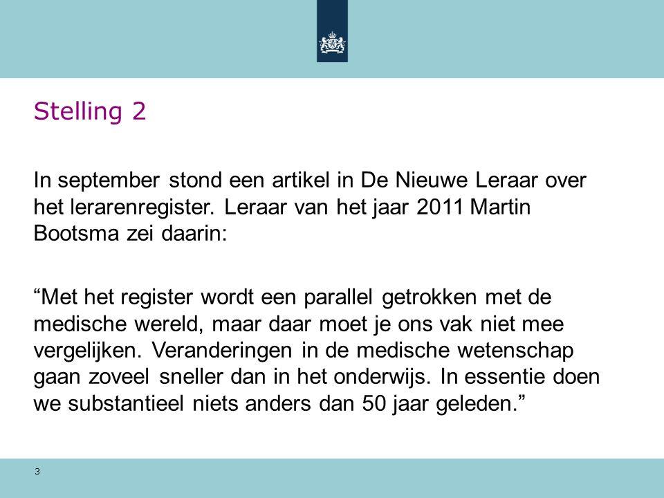 3 Stelling 2 In september stond een artikel in De Nieuwe Leraar over het lerarenregister.