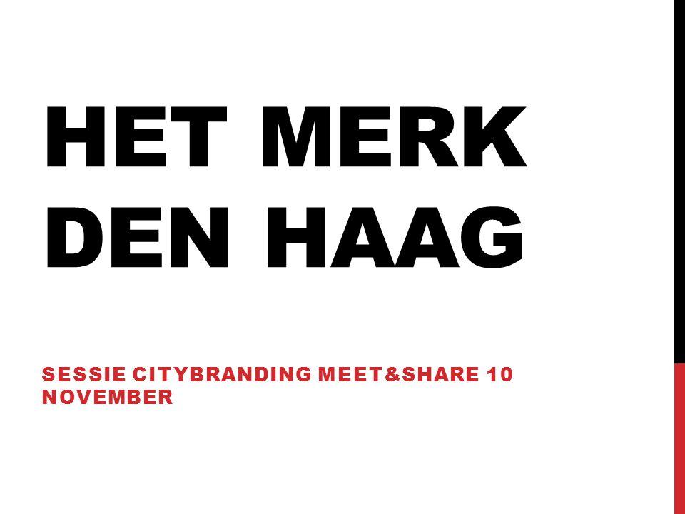 HET MERK DEN HAAG SESSIE CITYBRANDING MEET&SHARE 10 NOVEMBER
