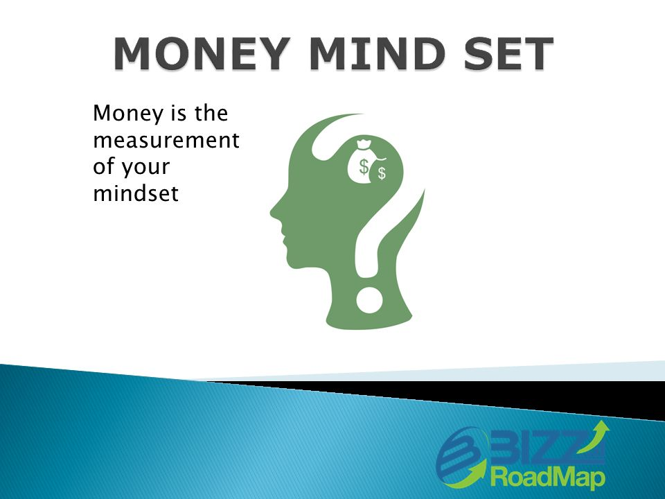 Money is the measurement of your mindset