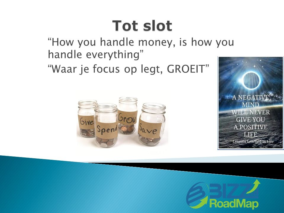 How you handle money, is how you handle everything Waar je focus op legt, GROEIT