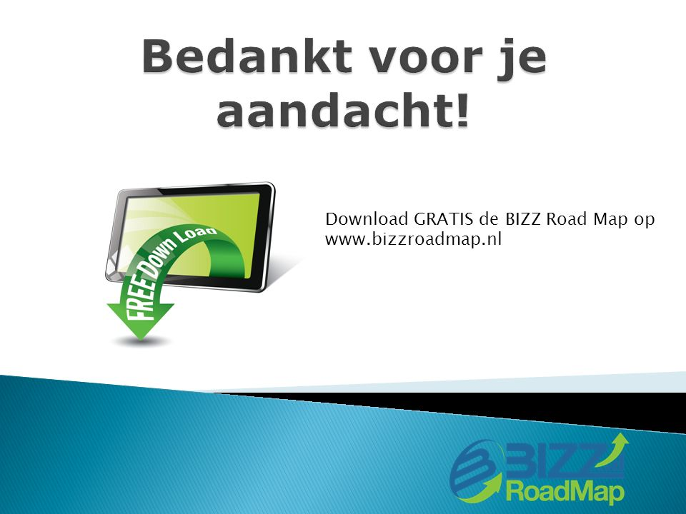 Download GRATIS de BIZZ Road Map op www.bizzroadmap.nl