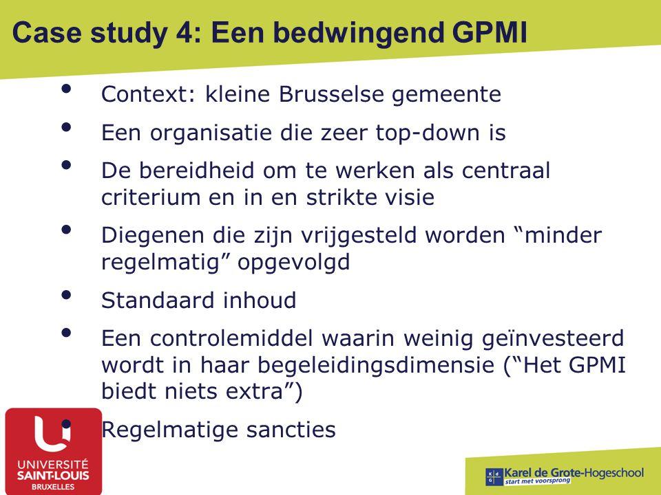 Case study 4: Een bedwingend GPMI Context: kleine Brusselse gemeente Een organisatie die zeer top-down is De bereidheid om te werken als centraal crit