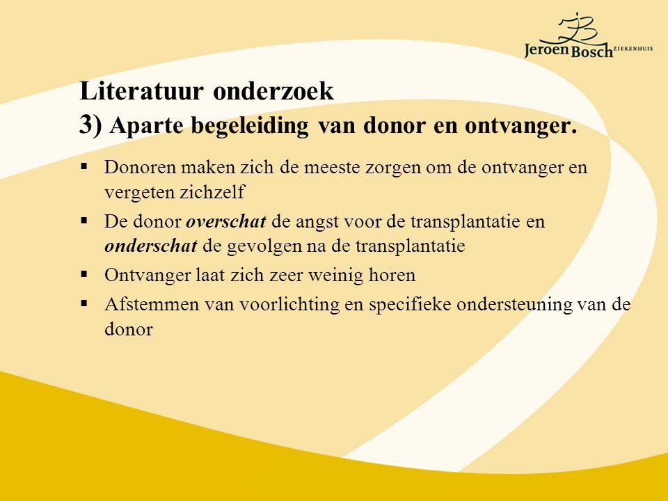 Literatuur onderzoek 3) Aparte begeleiding van donor en ontvanger.