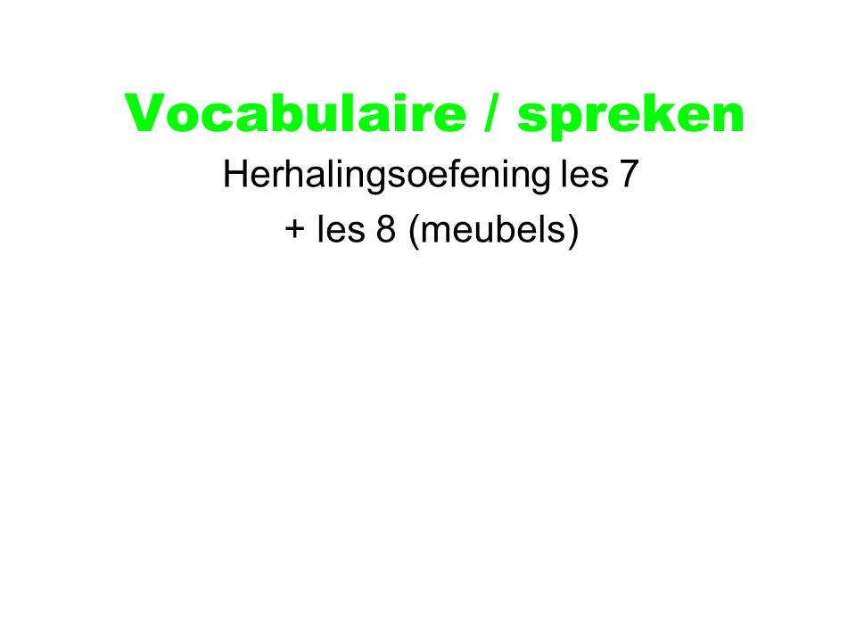 Vocabulaire / spreken Herhalingsoefening les 7 + les 8 (meubels)
