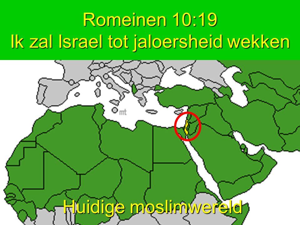 Huidige moslimwereld Romeinen 10:19 Ik zal Israel tot jaloersheid wekken