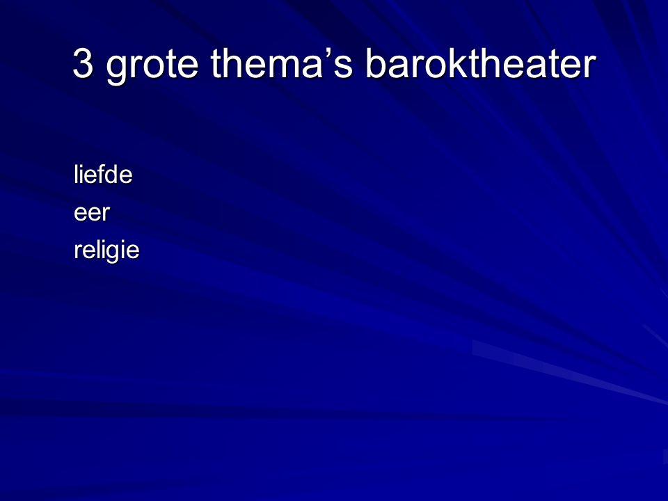 3 grote thema's baroktheater liefdeeerreligie