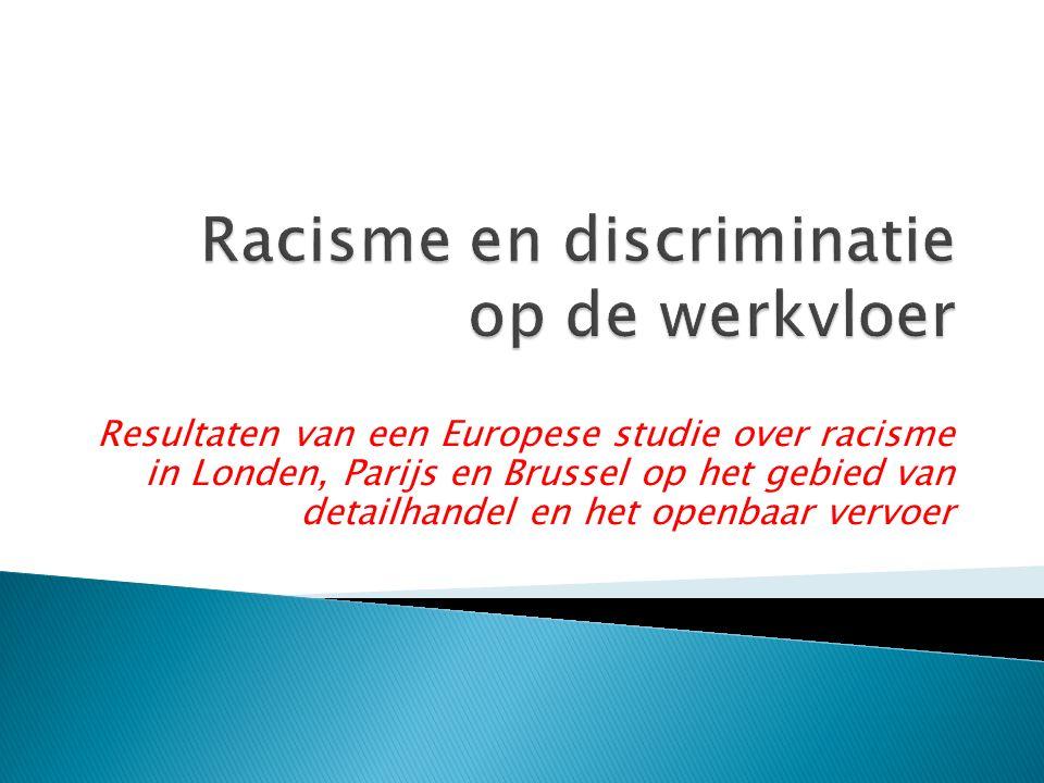 Resultaten van een Europese studie over racisme in Londen, Parijs en Brussel op het gebied van detailhandel en het openbaar vervoer