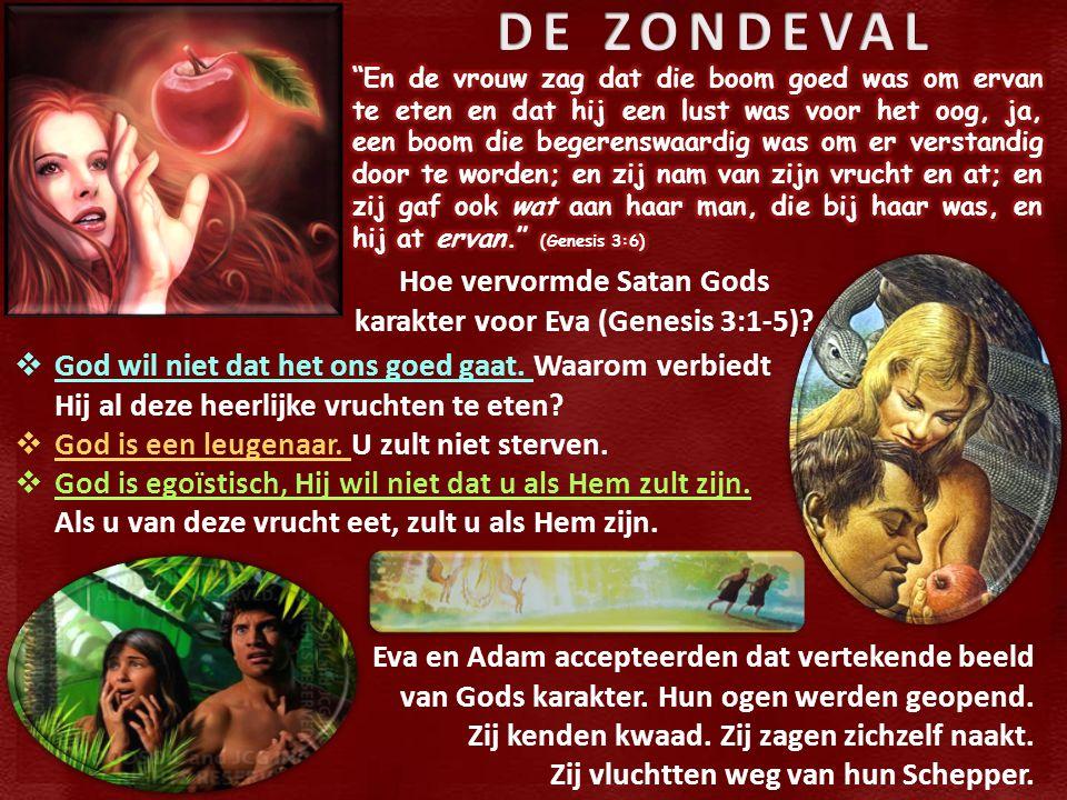 Hoe vervormde Satan Gods karakter voor Eva (Genesis 3:1-5).