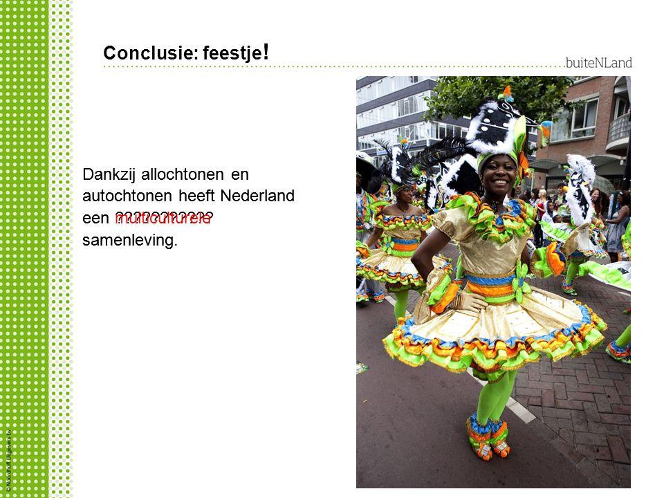Dankzij allochtonen en autochtonen heeft Nederland een ??????????? samenleving. Dankzij allochtonen en autochtonen heeft Nederland een multiculturele