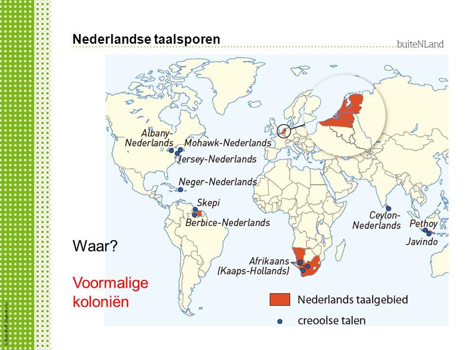 Nederlandse taalsporen Waar? Voormalige koloniën
