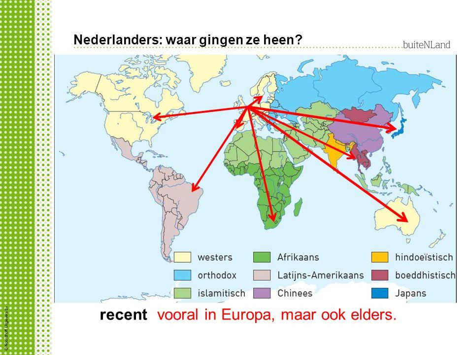 Nederlanders: waar gingen ze heen? recentvooral in Europa, maar ook elders.