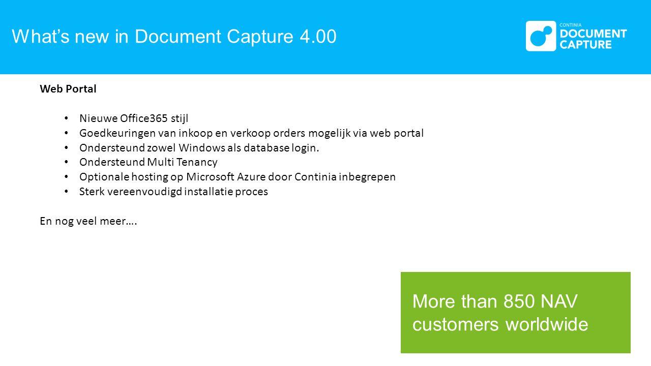 What's new in Document Capture 4.00 Web Portal Nieuwe Office365 stijl Goedkeuringen van inkoop en verkoop orders mogelijk via web portal Ondersteund zowel Windows als database login.