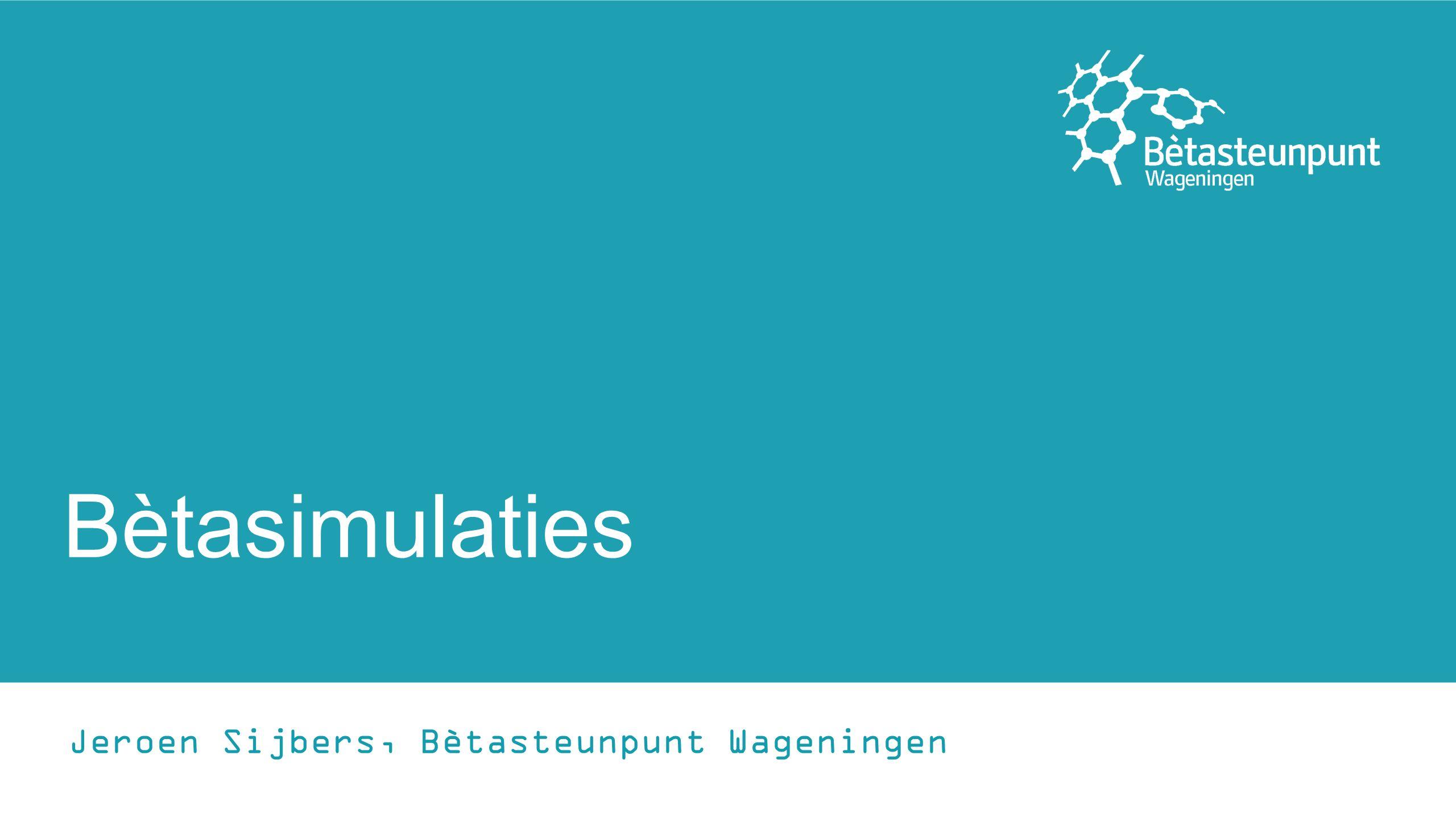 Bètasimulaties Jeroen Sijbers, Bètasteunpunt Wageningen