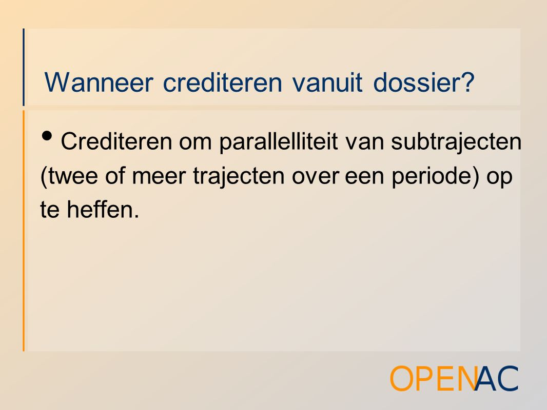 Wanneer crediteren vanuit dossier? Crediteren om parallelliteit van subtrajecten (twee of meer trajecten over een periode) op te heffen.