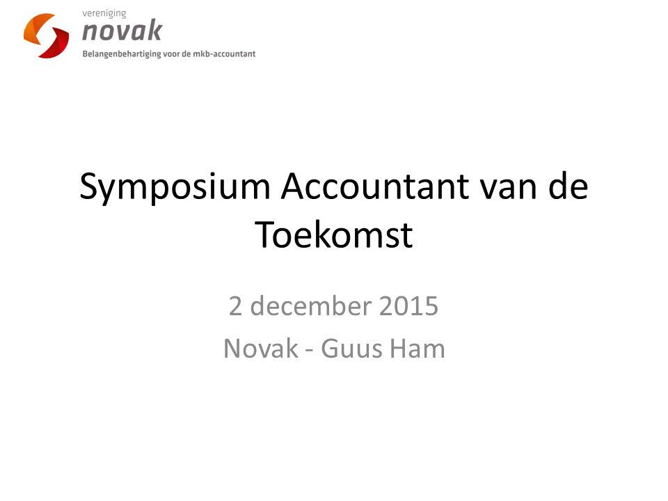 Symposium Accountant van de Toekomst 2 december 2015 Novak - Guus Ham