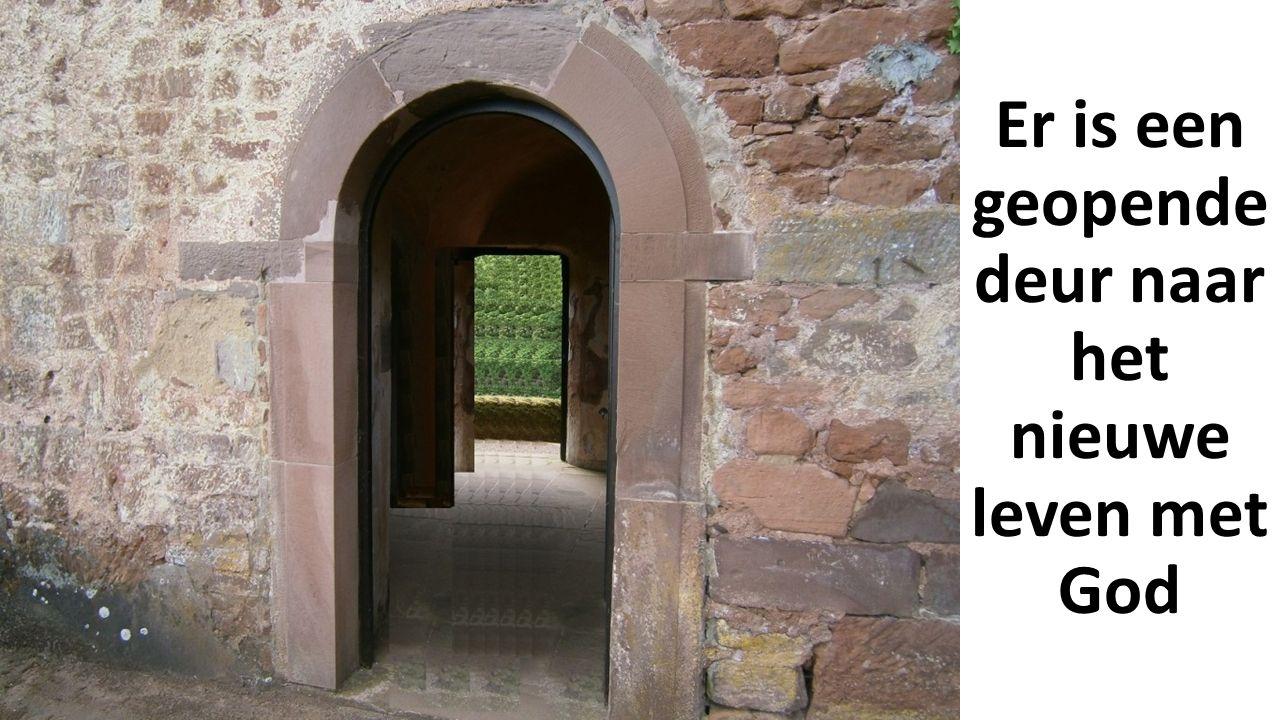 Er is een geopende deur naar het nieuwe leven met God