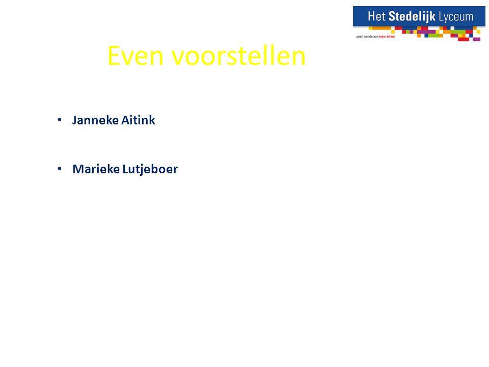 Even voorstellen Janneke Aitink Marieke Lutjeboer