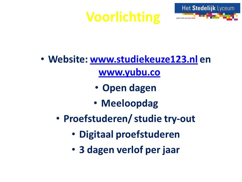 Voorlichting Website: www.studiekeuze123.nl en www.yubu.cowww.studiekeuze123.nl www.yubu.co Open dagen Meeloopdag Proefstuderen/ studie try-out Digitaal proefstuderen 3 dagen verlof per jaar