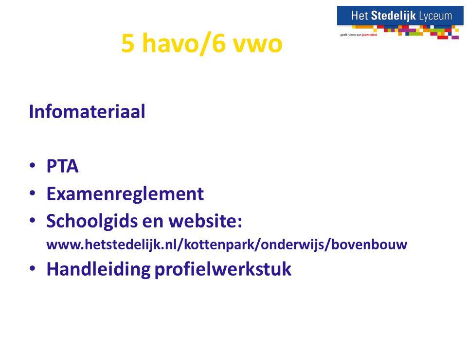 5 havo/6 vwo Infomateriaal PTA Examenreglement Schoolgids en website: www.hetstedelijk.nl/kottenpark/onderwijs/bovenbouw Handleiding profielwerkstuk