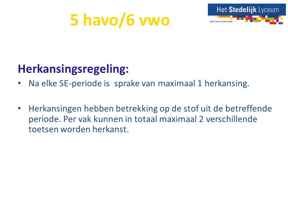 5 havo/6 vwo Herkansingsregeling: Na elke SE-periode is sprake van maximaal 1 herkansing.