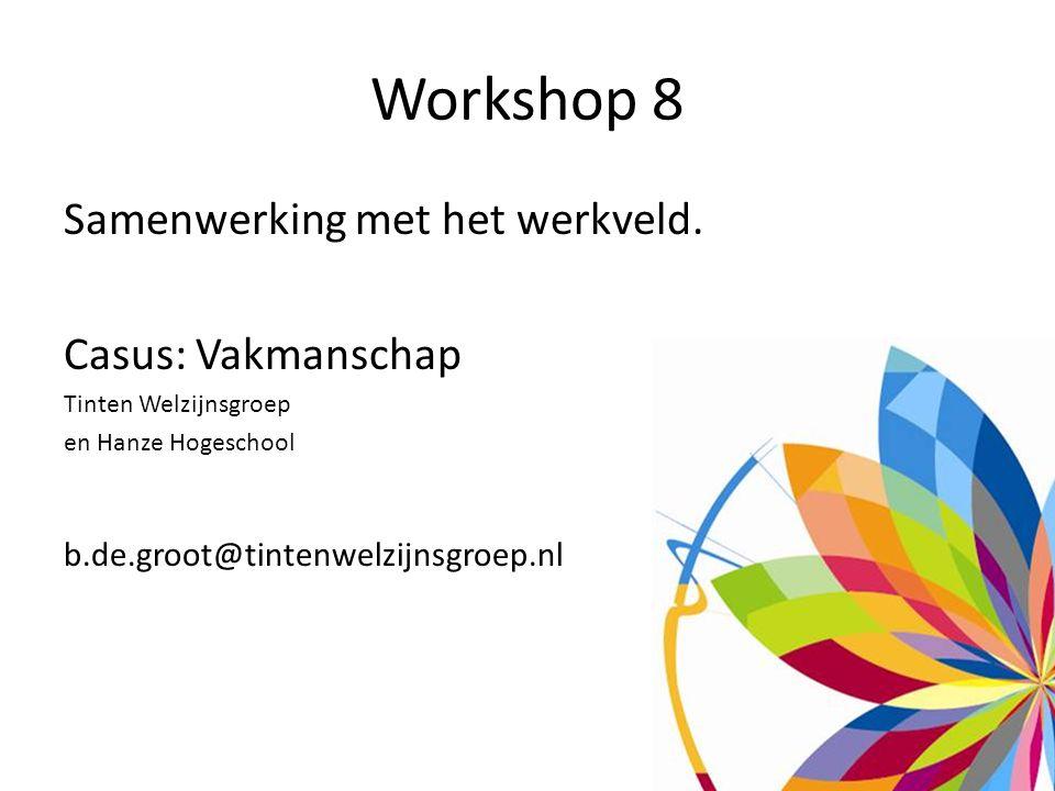 Workshop 8 Samenwerking met het werkveld.