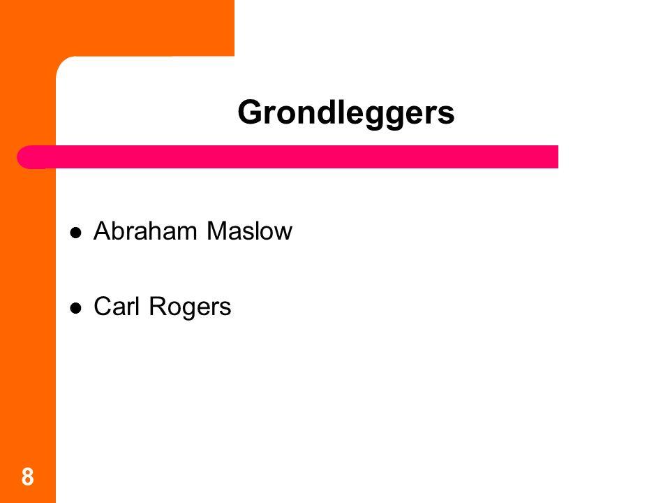 Grondleggers Abraham Maslow Carl Rogers 8