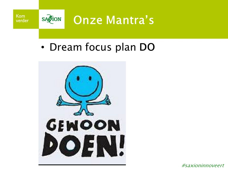Onze Mantra's Dream focus plan DO #saxioninnoveert