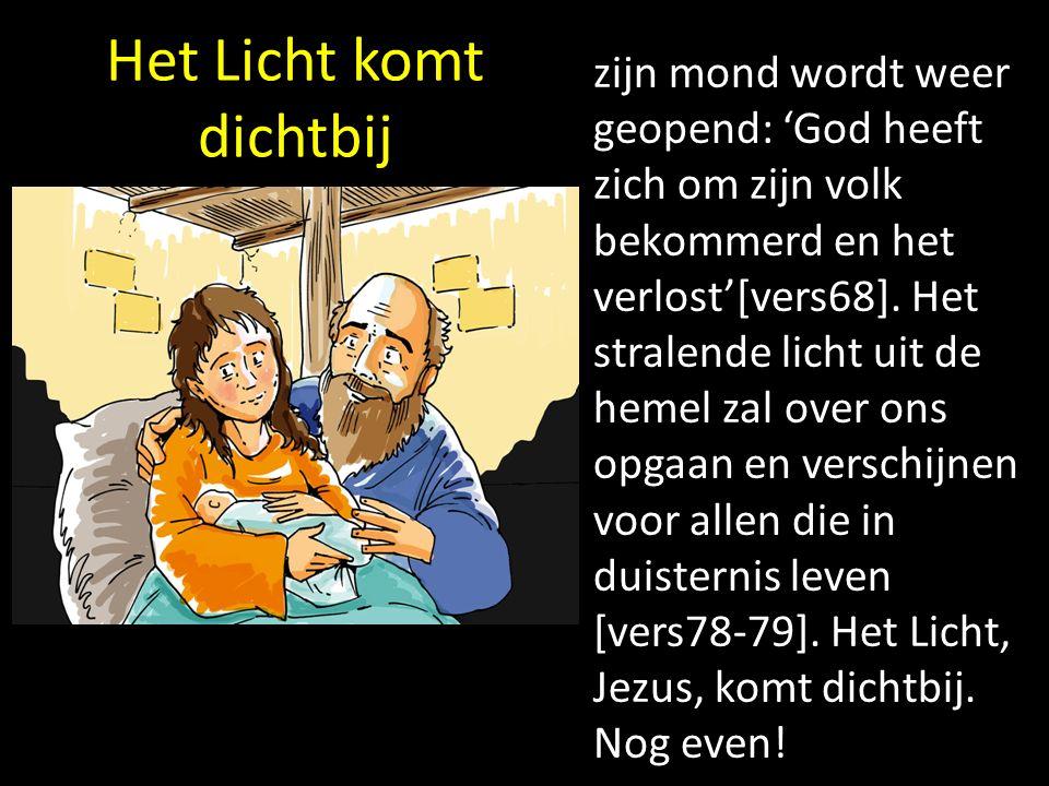 Het Licht komt dichtbij zijn mond wordt weer geopend: 'God heeft zich om zijn volk bekommerd en het verlost'[vers68].