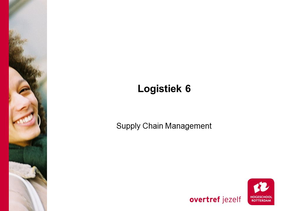 Logistiek 6 Supply Chain Management