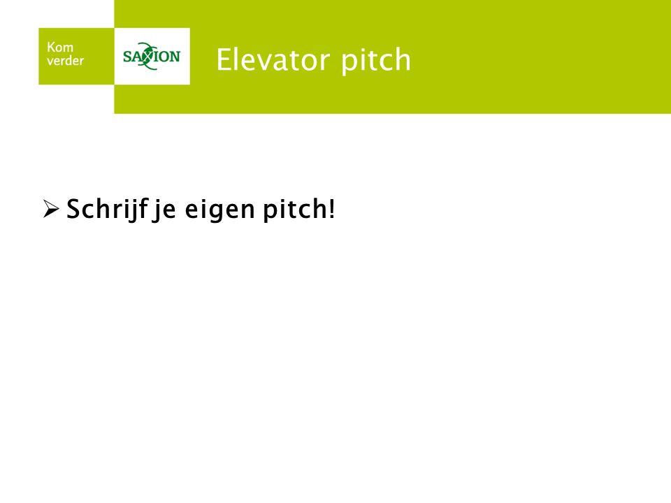 Elevator pitch  Bespreken tekst pitches  Tips