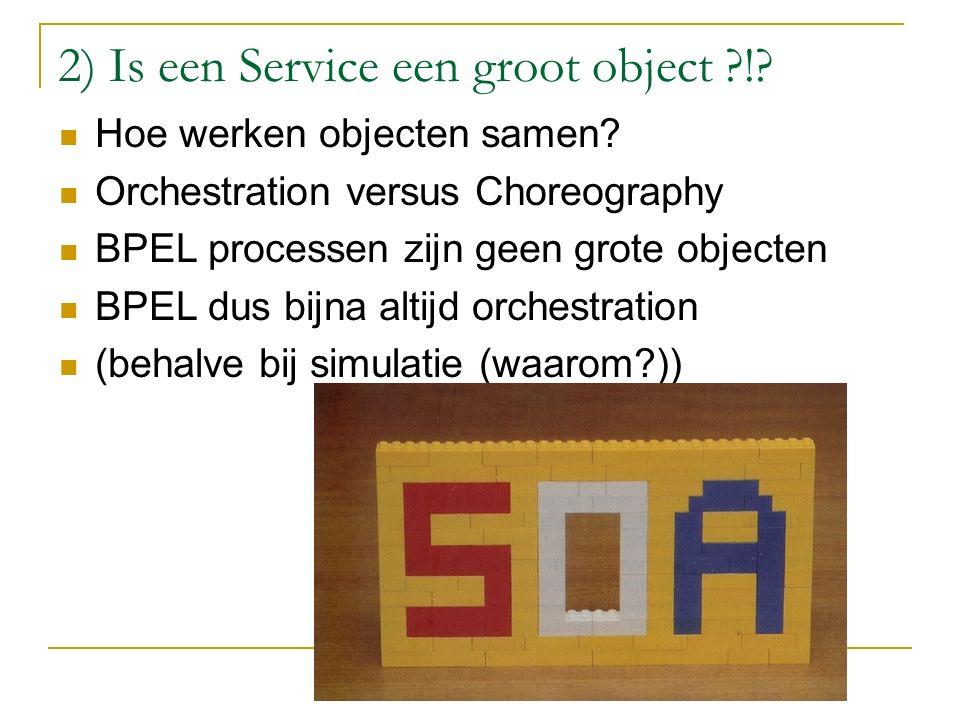2) Is een Service een groot object !. Hoe werken objecten samen.