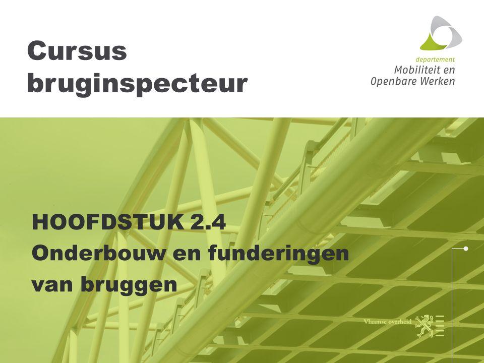 Cursus bruginspecteur HOOFDSTUK 2.4 Onderbouw en funderingen van bruggen