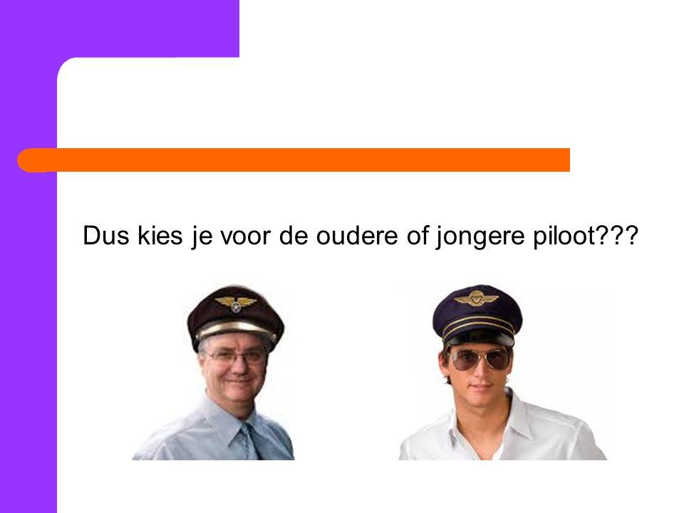 Dus kies je voor de oudere of jongere piloot???