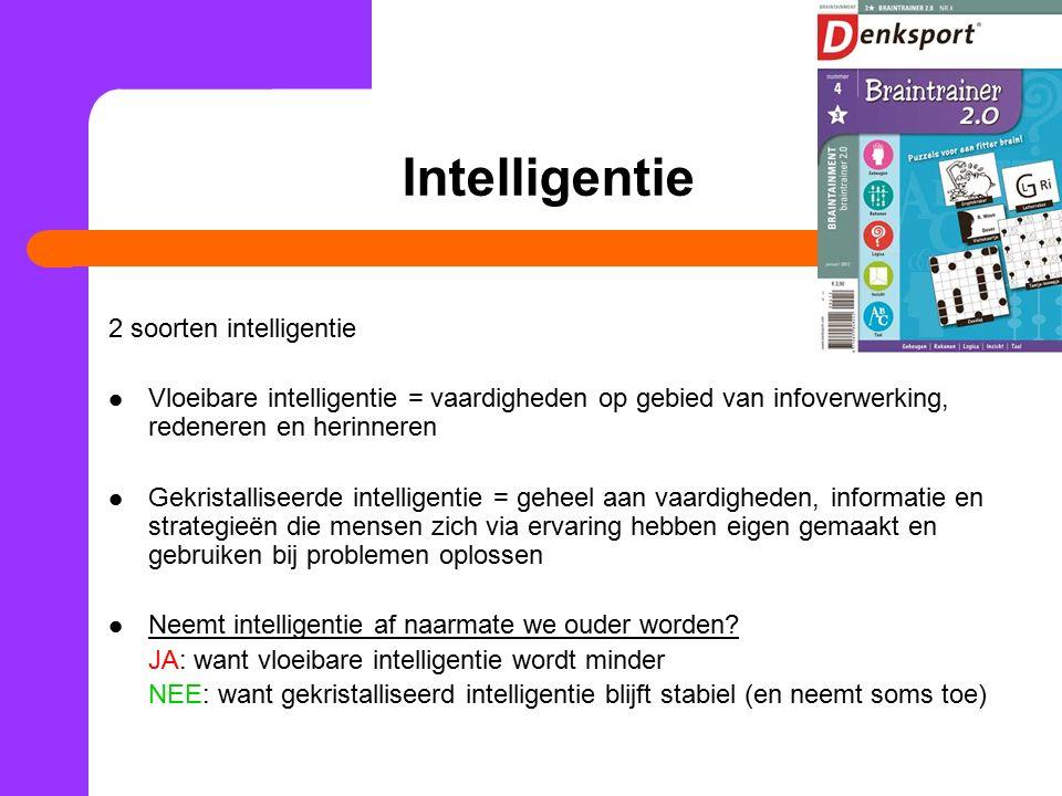 Intelligentie 2 soorten intelligentie Vloeibare intelligentie = vaardigheden op gebied van infoverwerking, redeneren en herinneren Gekristalliseerde i