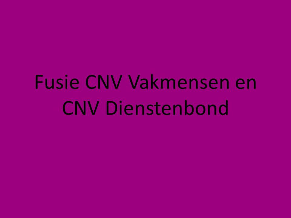 Fusie CNV Vakmensen en CNV Dienstenbond