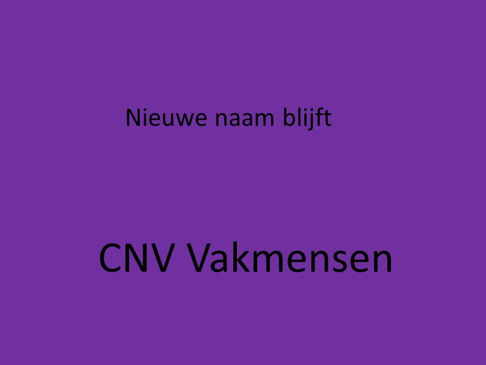Nieuwe naam blijft CNV Vakmensen