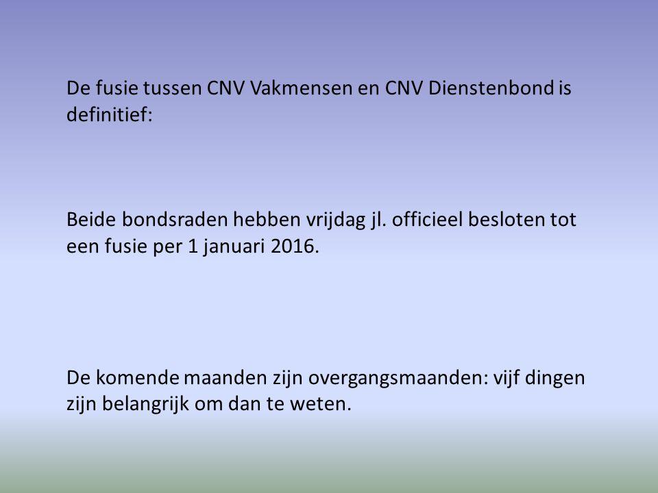 De fusie tussen CNV Vakmensen en CNV Dienstenbond is definitief: Beide bondsraden hebben vrijdag jl.
