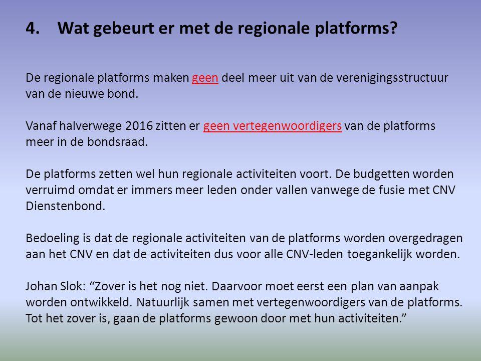 4. Wat gebeurt er met de regionale platforms.