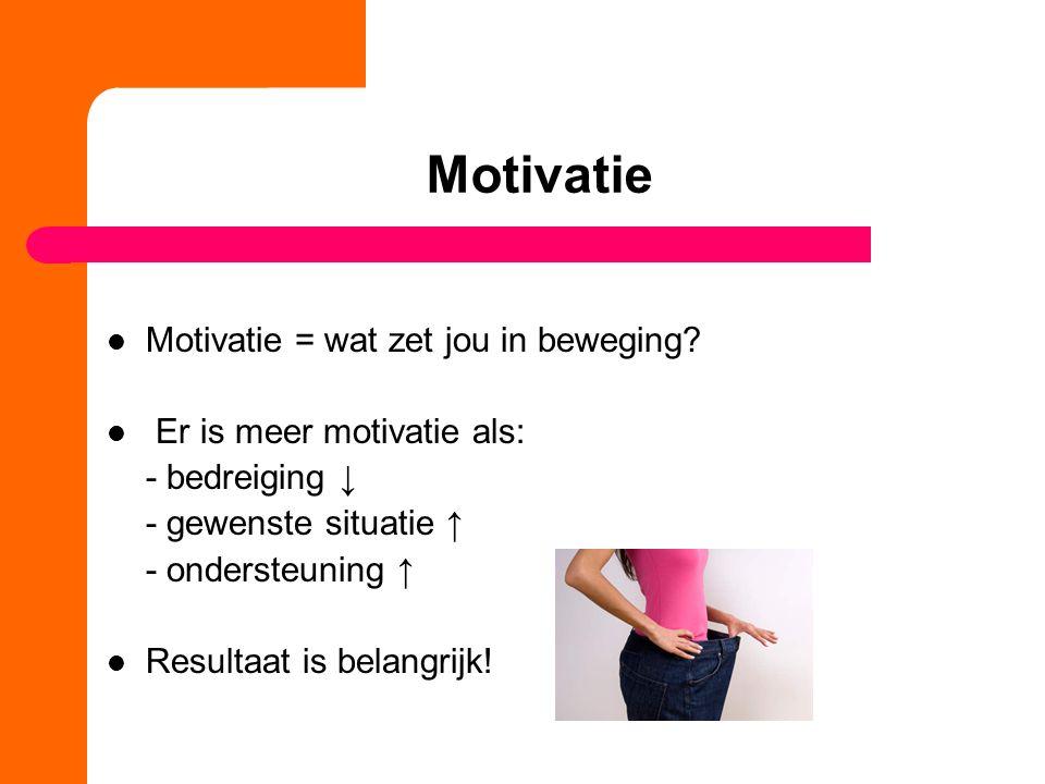 Motivatie Motivatie = wat zet jou in beweging? Er is meer motivatie als: - bedreiging ↓ - gewenste situatie ↑ - ondersteuning ↑ Resultaat is belangrij