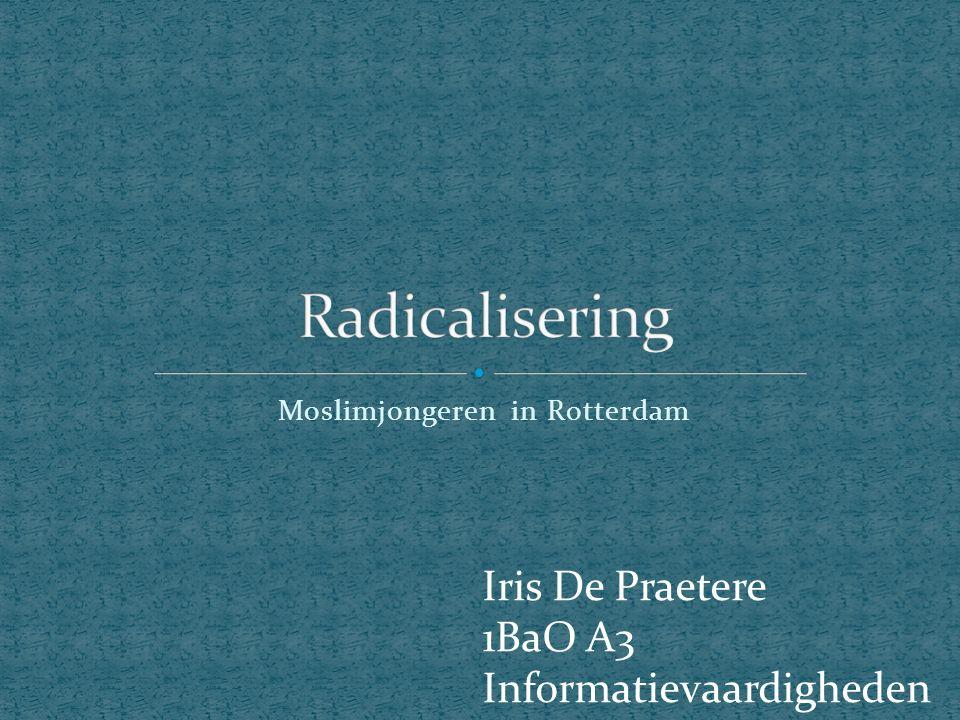 Moslimjongeren in Rotterdam Iris De Praetere 1BaO A3 Informatievaardigheden