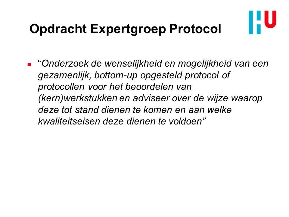 """Opdracht Expertgroep Protocol n """"Onderzoek de wenselijkheid en mogelijkheid van een gezamenlijk, bottom-up opgesteld protocol of protocollen voor het"""