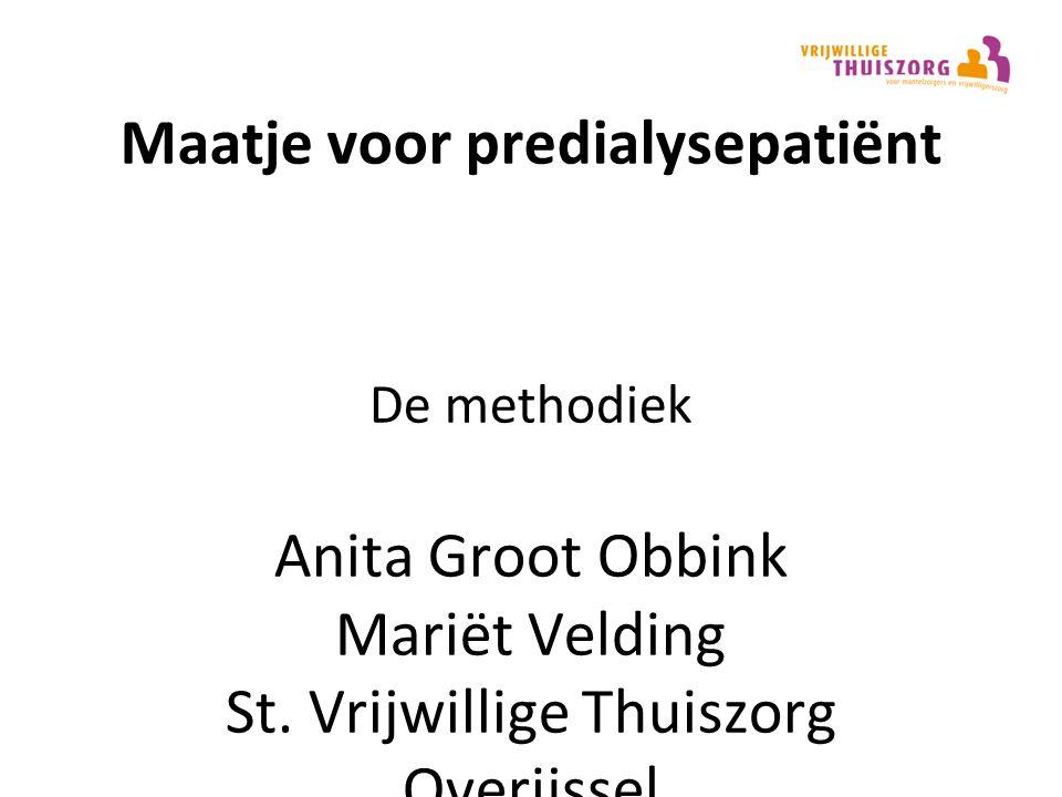 Maatje voor predialysepatiënt De methodiek Anita Groot Obbink Mariët Velding St.