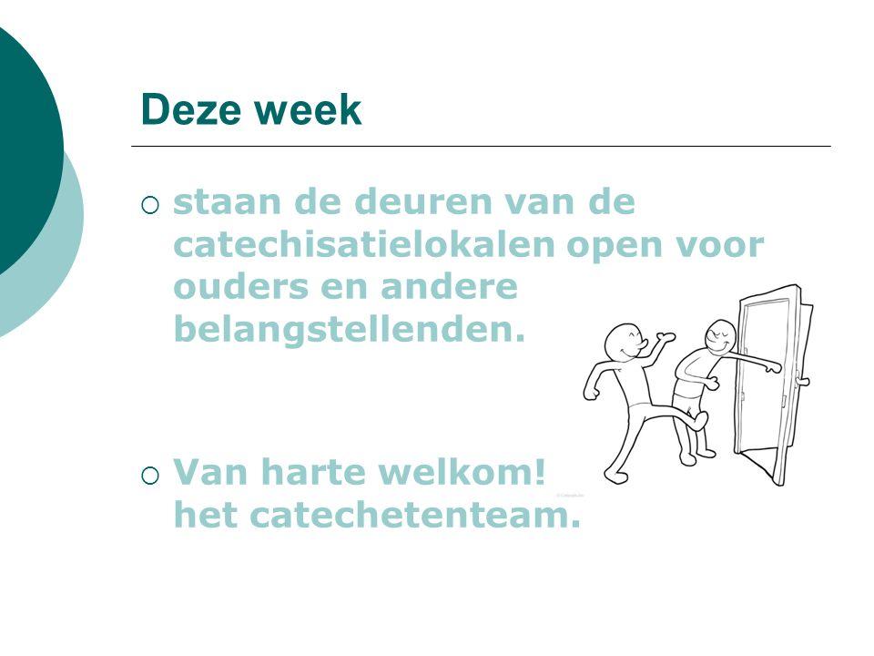 Deze week  staan de deuren van de catechisatielokalen open voor ouders en andere belangstellenden.