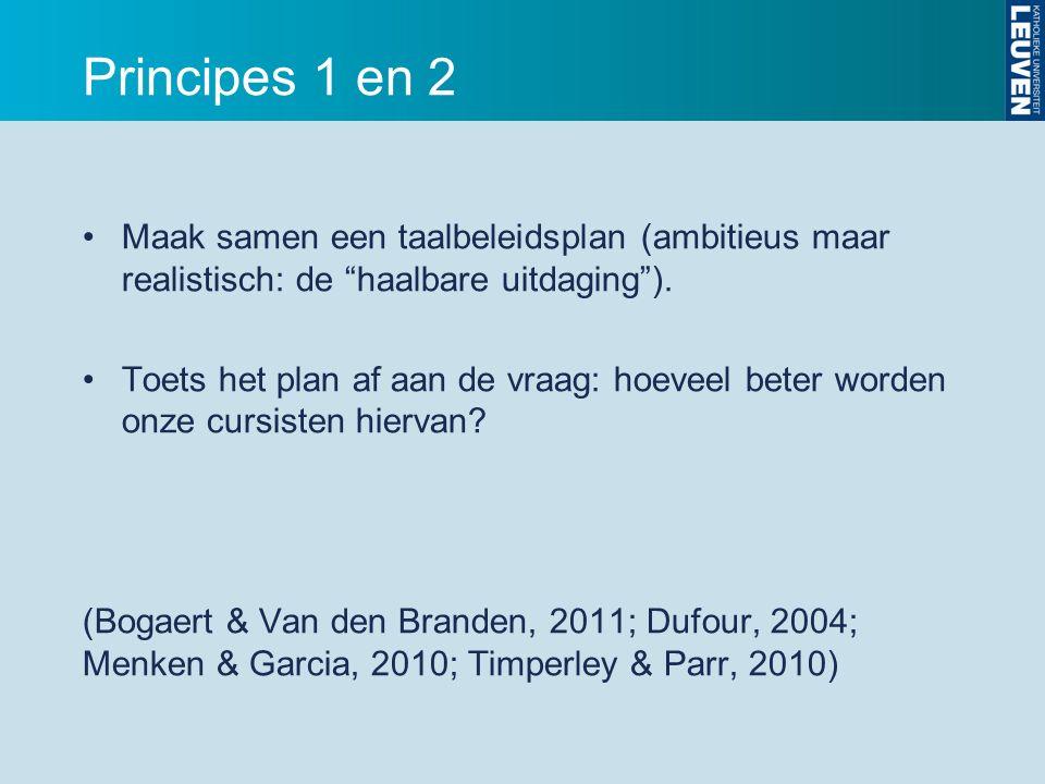 Principes 1 en 2 Maak samen een taalbeleidsplan (ambitieus maar realistisch: de haalbare uitdaging ).