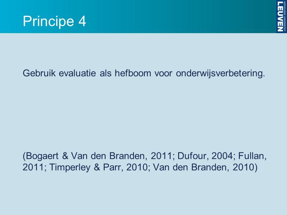 Principe 4 Gebruik evaluatie als hefboom voor onderwijsverbetering.