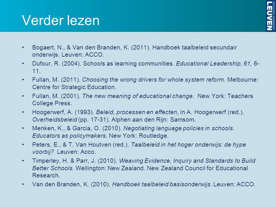 Verder lezen Bogaert, N., & Van den Branden, K. (2011).