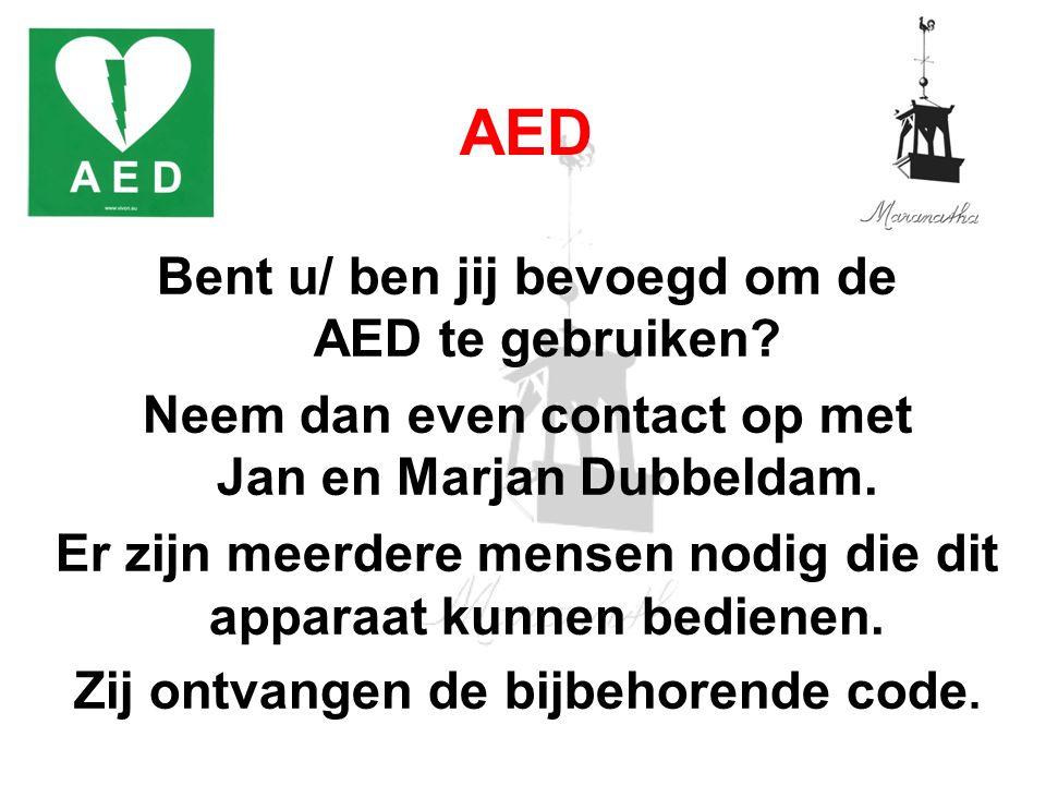 Bent u/ ben jij bevoegd om de AED te gebruiken? Neem dan even contact op met Jan en Marjan Dubbeldam. Er zijn meerdere mensen nodig die dit apparaat k